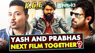 KGF Star Yash And SAAHO Star Prabhas Together In Next Film ? - Details Out