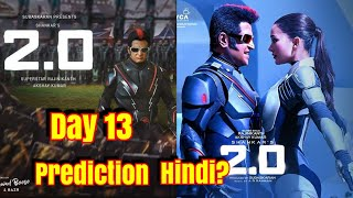 2Point0 Movie Box Office Prediction Day 13 In Hindi Version