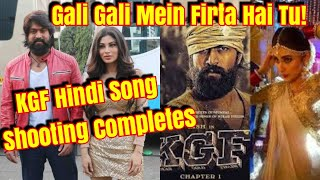 KGF Hindi Song Gali Gali Mein Shooting Completes l Yash And Mouni Roy Together