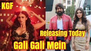 Gali Gali Mein Song Out Today l KGF Movie Song Starring Yash And Mouni Roy