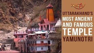 Uttarakhand's Most Ancient and Famous Temple Yamunotri
