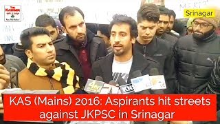 KAS (Mains) 2016: Aspirants hit streets against JKPSC in Srinagar