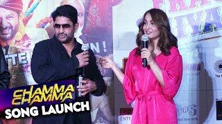 Chamma Chamma Song Launch | Fraud Saiyaan |  Elli Avram, Arshad Warsi