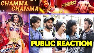 Chamma Chamma Song | PUBLIC REACTION | Fraud Saiyaan | Elli Avram, Arshad Warsi