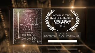 The Last Date (2018) - Short Film | Official Selection at Best Of India Short Film Festival 2018 ShortsTV (US) | RFE