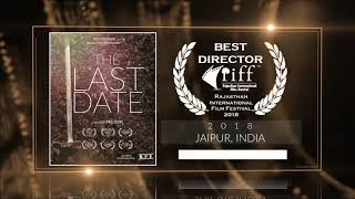 "The Last Date (2018) - Short Film | Winner ""Best Director"" at Rajasthan International Film Festival 2018 (Jaipur) 