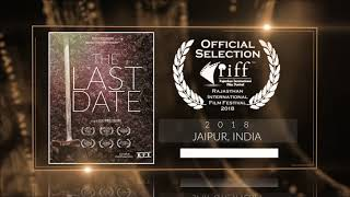 The Last Date (2018) - Short Film | Official Selection at Rajasthan International Film Festival 2018 (Jaipur) | RFE
