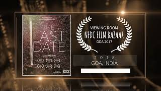 The Last Date (2018) - Short Film | Official Selection at Viewing Room NFDC Film Bazaar 2017 (Goa) | RFE