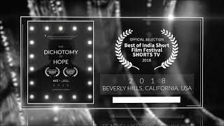 The Dichotomy Of Hope (2019) - Short Film | Official Selection at Best Of Inida Short Film Festival 2018 (United States) 2018 | RFE