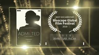Admitted (2018) - Winner - Best Documentary at Bioscope Global Film Festival 2018 (Amritsar) | RFE