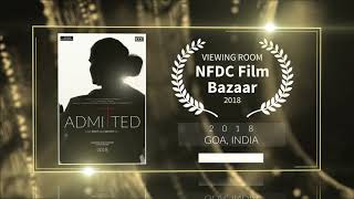 Admitted (2018) - Documentary | Official Selection - Viewing Room at NFDC Film Bazaar 2018 (Goa) | RFE