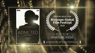 Admitted (2018) - Documentary | Official Selection at Bioscope Global Film Festival 2018 (Amritsar) | RFE