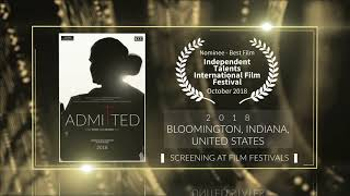 Admitted (2018) - Nominee - Best Film (Documentary) at Independent Talents International Film Festival 2018 (United States) | RFE