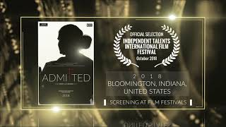 Admitted (2018) - Documentary | Official Selection at Independent Talents International Film Festival 2018 (United States) | RFE