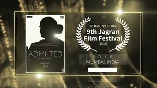 Admitted (2018) - Documentary | Official Selection at 9th Jagran Film Festival 2018 (Mumbai) | RFE