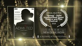 Admitted (2018) - Documentary | Official Selection at Tarang - Delhi International Queer Theater and Film Festival 2018 | RFE
