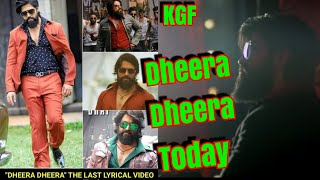 KGF Last Song Dheera Dheera To Release Today At This Time?