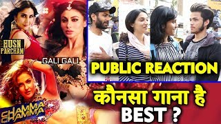 Husn Parcham Vs Gali Gali Vs Chamma Chamma | Which Song Is The BEST? | Public Reaction