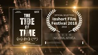 The Tide Of Time (2018) - Short Film | Official Selection at Inshorts Film Festival 2018 (Nigeria) | RFE