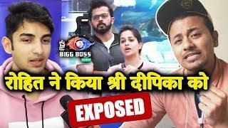 Rohit Suchanti EXPOSES Sreesanth And Dipikas Relationship   Bigg Boss 12