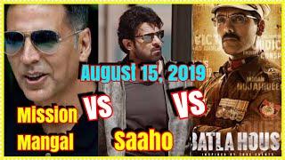 Saaho Vs Mission Mangal Vs Batla House Clash On August 2019