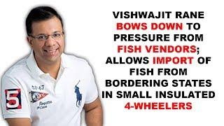 Vishwajit Rane Bows Down To Pressure From Fish Vendors; Allows Fish Import