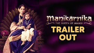 Manikarnika - The Queen Of Jhansi TRAILER OUT | Kangana Ranaut