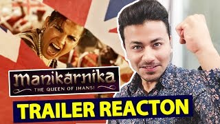 Manikarnika - The Queen Of Jhansi TRAILER | REVIEW | REACTION | Kangana Ranaut