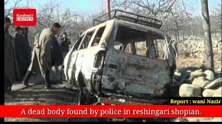 A dead body of youth  was found  by police in Reshingari Shopian