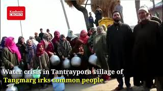 Water crisis in Tantraypora village of Tangmarg irks common people