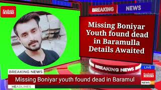 Missing Boniyar youth found dead in Baramulla Details Awaited