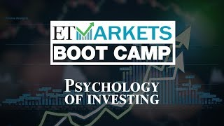 ET Markets Boot Camp: Psychology of investing