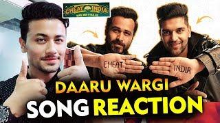 Daaru Wargi SONG   REVIEW   REACTION   CHEAT INDIA   Emraan Hashmi   Guru Randhawa