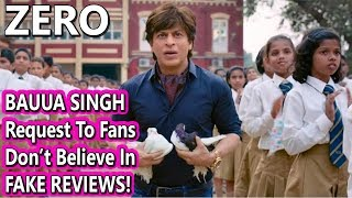 Bauua Singh Request To Fans To Not Believe In ZERO FAKE Reviews