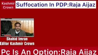 #JKPolitics Interview With Raja Aijaz Ali People's Conference Is An Option:Raja Aijaz Ali