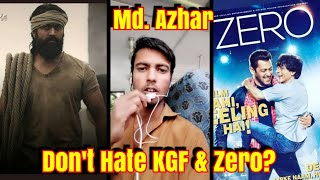 Dont Hate KGF And ZERO? REPORT By Mohd Azhar