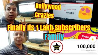 Finally Its 1 Lakh Subscribers For Bollywood Crazies Family l Love You All