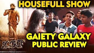 KGF Public Review | GAIETY GALAXY THEATRE | Housefull Show | Superstar Yash