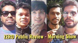 Zero Movie - Public Review - First Morning Show - Shah Rukh Khan, Anushka Sharma, Katrina Kaif