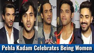 Parth Samthaan,Erica,Zain Imam,Randeep Rai At Pehla Kadam Initiative Celebrates Being Women