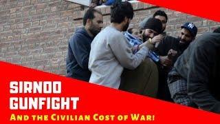 Sirnoo Gunfight & the Civilian Cost of War!