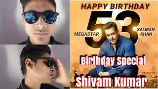 #SalmanKhan Birthday Special Tribute By Shivam Kumar