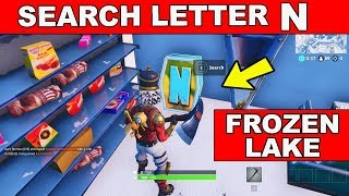 Search the letter 'N' under a Frozen Lake Location Week 4 Challenges Fortnite