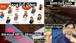 TechNews in telugu :Top tech youtubers,Mars mission,apple,samsung,nokia,airtel,Realme a1,pie update