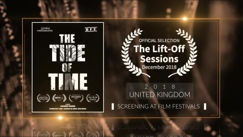 The Tide Of Time - Official Selection at Lift-Off Sessions 2018 (United Kingdom) | RFE