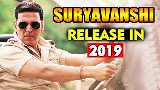 Akshay Kumars Veer Suryavanshi To Release In 2019