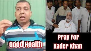 PRAY For #KADERKHAN Good Health