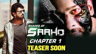 Prabhas SAAHO Teaser Coming Soon | Shraddha Kapoor, Neil Nitin Mukesh