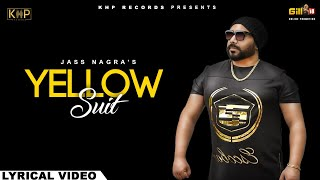 Yellow Suit | Jass Nagra | Official Video| Latest Punjabi Song 2018 | KHP Records