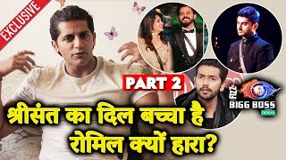 Sreesanth Is Like A BABY | Romil Lost Because | Karanvir Bohra Interview After Bigg Boss 12 Part 2